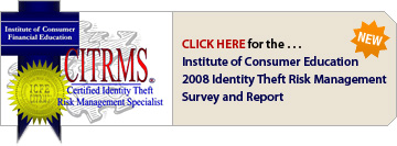 Institute of Consumer Education 2008 Identity Theft Risk Management Survey and Report
